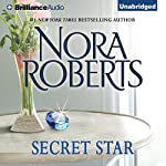 Secret Star: Stars of Mithra, Book 3 (       UNABRIDGED) by Nora Roberts Narrated by Scott Merriman