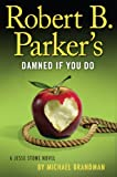 Robert B. Parker's Damned if You Do (A
