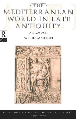 The Mediterranean World in Late Antiquity AD 395-600 (The Routledge History of the Ancient World)