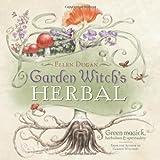 Garden Witch's Herbal: Green Magick, Herbalism & Spirituality (0738714291) by Dugan, Ellen