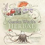 Garden Witch's Herbal: Green Magick,...