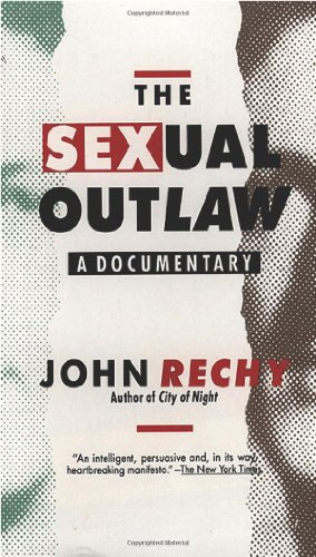 The Sexual Outlaw: A Documentary (Rechy, John)
