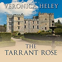 The Tarrant Rose (       UNABRIDGED) by Veronica Heley Narrated by Karen Cass
