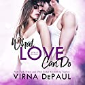 What Love Can Do: O'Neill Brothers: Home to Green Valley, Book 1 Hörbuch von Virna DePaul Gesprochen von: Charles Lawrence