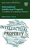 International Intellectual Property: A Handbook of Contemporary Research (Research Handbooks in Intellectual Property series)