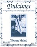 Dulcimer: A Beginner\'s Guide to Playing the Dulcimer