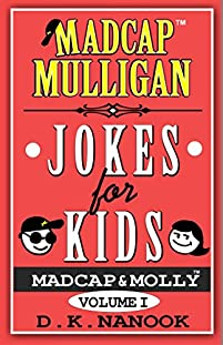 Madcap Mulligan Jokes For Kids: Volume I by DK Nanook ebook deal
