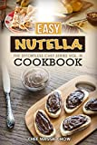 Easy Nutella Cookbook (The Effortless Chef Series 3)