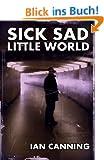 Sick Sad Little World (English Edition)