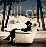 echange, troc John Lee Hooker - Chill Out