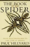 img - for By Paul Hillyard The Book of the Spider (1st U.S. Ed) [Hardcover] book / textbook / text book