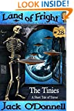 The Tinies: A Short Tale of Terror (Land of Fright Book 28)