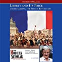 The Modern Scholar: Liberty and Its Price: Understanding the French Revolution (       UNABRIDGED) by Donald Sutherland Narrated by Donald Sutherland