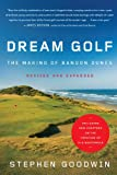 Dream Golf: The Making of Bandon Dunes, Revised and Expanded (English Edition)