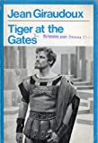 Tiger at the gates (La guerre de Troie n'aura pas lieu) [Play] (0416629504) by Jean Giraudoux