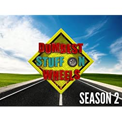 Dumbest Stuff on Wheels Season 2