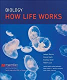 img - for Biology: How Life Works by James R. Morris (2013-07-17) book / textbook / text book