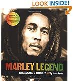 Marley Legend: An Illustrated Life of Bob Marley