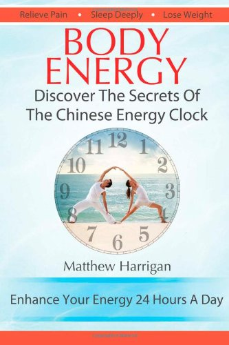 Body Energy: Discover The Secrets Of The Chinese Body Energy Clock Picture
