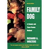 Family Dog: A Simple and Time-Proven Method ~ Richard A. Wolters
