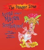 Avoid being a Mayan Soothsayer (Danger Zone)