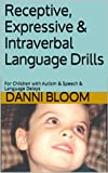 img - for Receptive, Expressive & Intraverbal Language Drills: For Children with Autism & Speech & Language Delays book / textbook / text book
