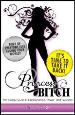 Princess Bitch: A Woman's Guide to Empowerment