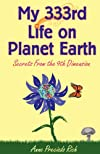 My 333rd Life on Planet Earth: Secrets from the 9th Dimension