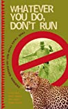 img - for Whatever You Do, Don't Run: True tales by not-so-rugged rangers book / textbook / text book