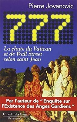 777 : La chute du Vatican et de Wall Street selon saint Jean de Pierre Jovanovic