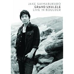 Grand Ukulele: Live in Boulder