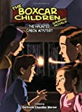 img - for The Haunted Cabin Mystery: A Graphic Novel (Boxcar Children Graphic Novels) (2009-09-01) book / textbook / text book