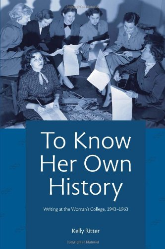 To Know Her Own History: Writing at the Woman's College, 1943–1963 (Pitt Comp Literacy Culture)