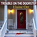 Trouble on the Doorstep: Jolie Gentil Cozy Mystery Series, Volume 5 Audiobook by Elaine Orr Narrated by Christy Lynn