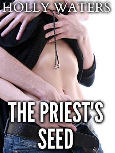 THE PRIEST'S SEED (TWO BOOK OLDER MAN YOUNGER WOMAN RELIGIOUS TABOO COLLECTION) PDF