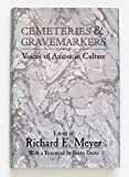 Cemeteries and Gravemarkers: Voices of American Culture (American Material Culture and Folklife) (0835719030) by Deetz, James