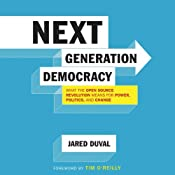 Next Generation Democracy: What the Open-Source Revolution Means for Power, Politics, and Change | [Jared Duval]