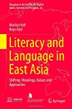 img - for Literacy and Language in East Asia: Shifting Meanings, Values and Approaches (Education in the Asia-Pacific Region: Issues, Concerns and Prospects) book / textbook / text book