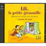 Lili, la Petite Grenouille, Niveau 1: Methode de Francais Pour les Petits