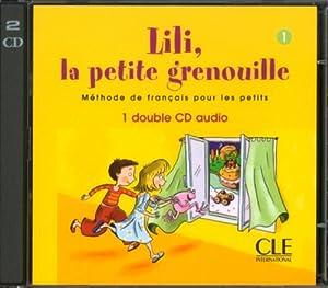 Lili, la Petite Grenouille, Niveau 1: Methode de Francais Pour les