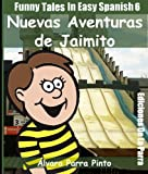 img - for Funny Tales In Easy Spanish 6: Nuevas aventuras de Jaimito (Spanish Reader for Beginners) (Spanish Edition) book / textbook / text book