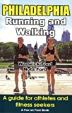 Philadelphia Running and Walking: A Guide for Athletes and Fitness Seekers (Fun on Foot Books)