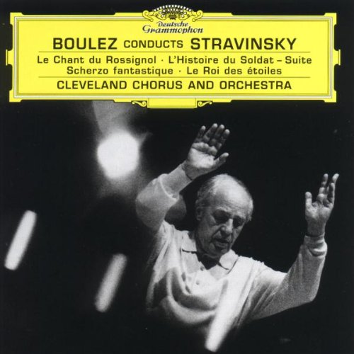 Boulez conducts Stravinsky: Le Chant du Rossignol/ The Soldier's Tale