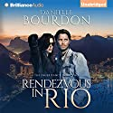 Rendezvous in Rio: The Inheritance, Book 2 (       UNABRIDGED) by Danielle Bourdon Narrated by Amy Rubinate