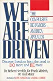 We Are Driven: The Compulsive Behaviors America Applauds (0840770715) by Hemfelt, Robert
