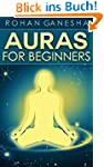 Auras For Beginners: A Comprehensive...