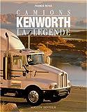 Camions Kenworth : la légende