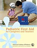 PedFACTS:  Pediatric First Aid for Caregivers and Teachers (0763730904) by American Academy of Pediatrics