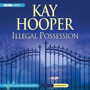 Illegal Possession | [Kay Hooper]