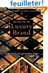 The Cult of the Luxury Brand: Inside...